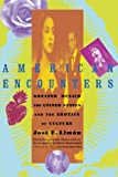 img - for American Encounters: Greater Mexico, the United States, and the Erotics of Culture book / textbook / text book