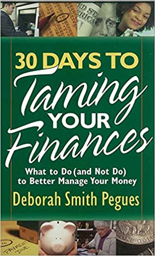 to Better Manage Your Money and Not Do 30 Days to Taming Your Finances What to Do