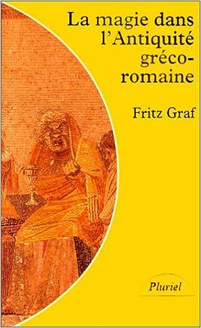 Livres gratuits en ligne La magie dans l'Antiquité gréco-romaine : Idéologie et pratique... pdf