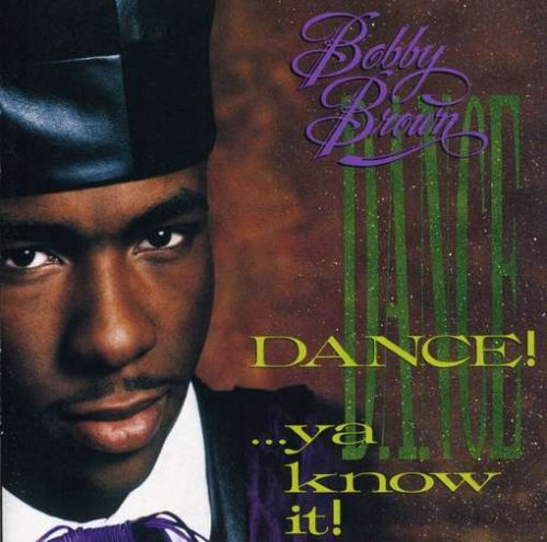 Bobby Brown - Dance... Ya Know It - Zortam Music