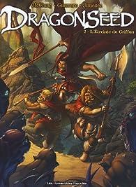 Dragonseed, tome 2 : L'Etreinte du Griffon par Kurt McClung