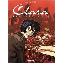 CLARA T.01 : FAUX-FUYANTS