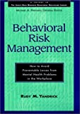 Behavioral Risk Management, Rudy M. Yandrick, 0787902209