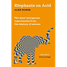 Elephants on Acid: And Other Bizarre Experiments (English Edition)