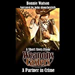 A Partner in Crime: A Weapons Casters Story | Bonnie Watson