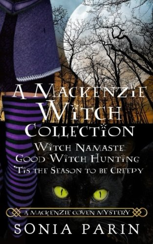 A Mackenzie Witch Collection: Witch Namaste, Good Witch Hunting, 'Tis the Season to be Creepy (A Mackenzie Coven Mystery) (Volume 6)]()