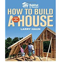 How to Build a House: Revised & Updated (Habitat for Humanity) by Larry Haun (1-Nov-2008) Paperback