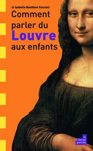 Comment parler du Louvre aux enfants Isabelle Bonithon Courant