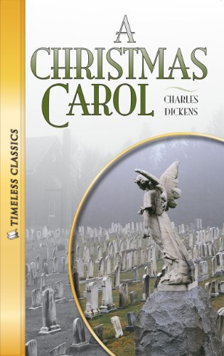A Christmas Carol (Timeless) (Timeless Classics-Literature Set (Charles Dickens Christmas Set)
