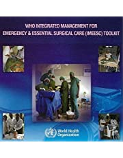 WHO Integrated Management for Emergency and Essential Surgical Care Tool Kit: Includes 7 training videos + teaching and training guidelines + Surgical Care at the District Hospital Manual