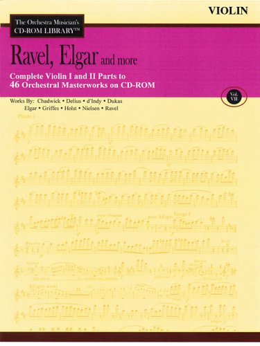 Ravel, Elgar and More - Volume 7: The Orchestra Musician's CD-ROM Library - Violin I and II