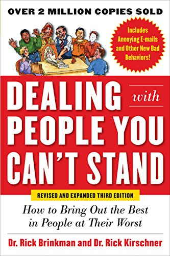 Dealing with People You Can't Stand, Revised and Expanded Third Edition: How to Bring Out the Best in People at Their Worst cover