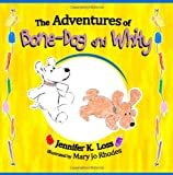 The Adventures of Bone-Dog and Whity, Jennifer Loss, 149280469X