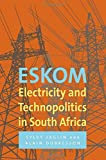 Eskom: Electricity and Technopolitics in South Africa