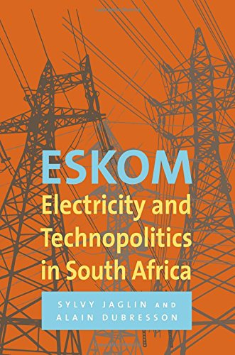 Eskom: Electricity and Technopolitics in South Africa by University of Cape Town Press