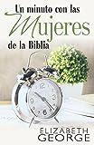 Un minuto con las mujeres de la Biblia: A Devotional (Spanish Edition)