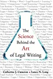 The Science Behind the Art of Legal Writing