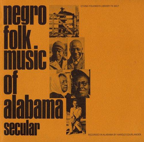 Negro Alabama 1: Secular / - Negro Songs Folk