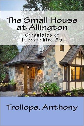 The Small House At Allington Chronicles Of Barsetshire 5 Amazon Co Uk Anthony Trollope Mybook 9781981730902 Books