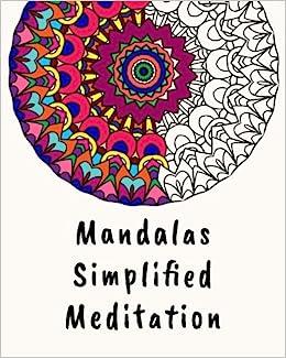 Mandalas Simplified Meditation Mandalas Malbuch Für Erwachsene Und