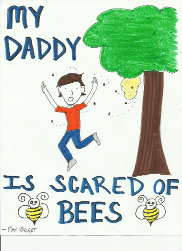 My Daddy Is Scared Of Bees (A Family of Scaredy Cats Book 1)