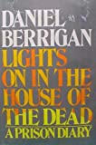 Lights on in the House of the Dead; a Prison Diary, Daniel Berrigan, 0385039530