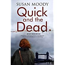 Quick and the Dead: A contemporary British mystery (Alex Quick)