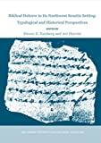 img - for Biblical Hebrew in Its Northwest Semitic Setting: Typological and Historical Perspectives book / textbook / text book