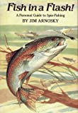 Fish in a Flash!: A Personal Guide to Spin-Fishing