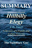 Summary - Hillbilly Elegy: Book by J. D. Vance - A Memoir of a Family and Culture in Crisis (Hillbilly Elegy - A Memoir of a Family and Culture in ... - Book, Paperback, Hardcover, Audible)