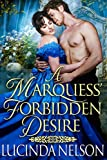 A Marquess' Forbidden Desire: A Steamy Historical Regency Romance Novel