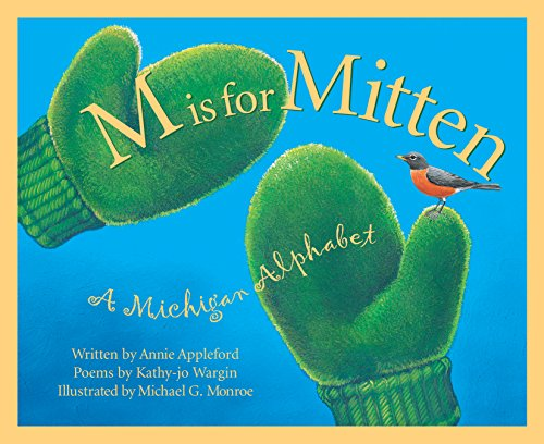 M Is For Mitten: A Michigan Alphabet (Discover America State by - Harbor Is Where National