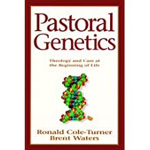 Pastoral Genetics: Theology and Care at the Beginning of Life
