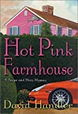 The Hot Pink Farmhouse: A Berger & Mitry Mystery