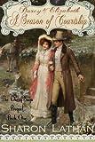 Darcy and Elizabeth: A Season of Courtship (Darcy Saga Prequel Duo)