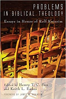 problems in biblical theology essays in honor of rolf knierim problems in biblical theology essays in honor of rolf knierim