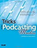 Tricks of the Podcasting Masters, Robert Walch and Mur Lafferty, 0789735741