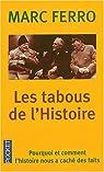 Les tabous de l'Histoire : Pourquoi et comment l'histoire nous a caché des faits par Ferro