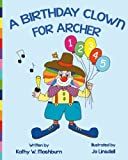 img - for A Birthday Clown for Archer book / textbook / text book