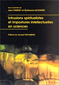 Intrusions spiritualistes et impostures intellectuelles en sciences par Jean Dubessy