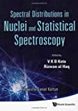 Spectral Distributions in Nuclei and Statistical Spectroscopy, V. K. B. Kota, 9814287385