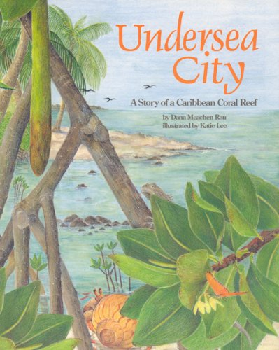 Undersea City: A Story of a Caribbean Coral Reef by Soundprints
