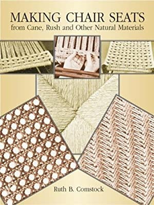 Making Chair Seats from Cane, Rush and Other Natural Materials from Dover Publications
