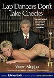 Lap Dancers Don't Take Checks, Vince Megna, 1928771440