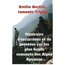 Itinéraire d'excursions et de montées sur les plus hauts sommets des Alpes Apuanes (French Edition)
