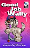 Good Job Wally, Peggy M. Wilber, 0781437253