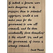 """""""If, indeed, a firearm were more..."""" quote by David Mamet, laser engraved on wooden plaque - Size: 8""""x10"""""""