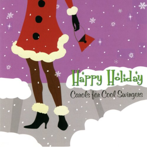 Happy Holiday: Carols for Cool Swingers