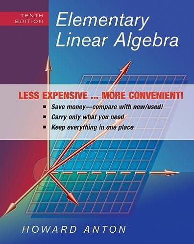 elementary linear algebra howard anton 9780470559918 amazon com rh amazon com elementary linear algebra by anton solution manual elementary linear algebra by anton solution manual