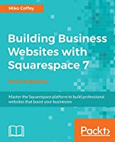 Building Business Websites with Squarespace 7, 2nd Edition Front Cover